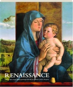 RENAISSANCE: 15th & 16th Century Italian Paintings from the Accademia Carrara, Bergamo