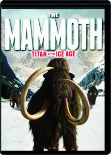 THE MAMMOTH: Titan of the Ice Age