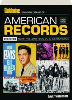 GOLDMINE STANDARD CATALOG OF AMERICAN RECORDS, 1950-1990, 9TH EDITION