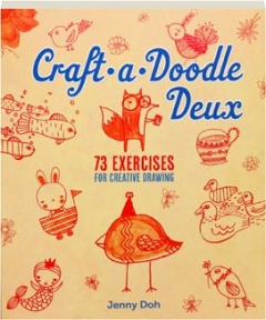 CRAFT-A-DOODLE DEUX: 73 Exercises for Creative Drawing