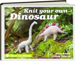 KNIT YOUR OWN DINOSAUR