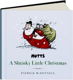 <I>MUTTS</I>--A SHTINKY LITTLE CHRISTMAS