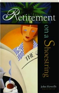 RETIREMENT ON A SHOESTRING, FOURTH EDITION