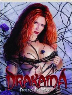DRAKAINA, VOLUME ONE: Fantasy Art Muse