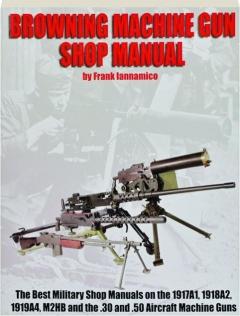 BROWNING MACHINE GUN SHOP MANUAL