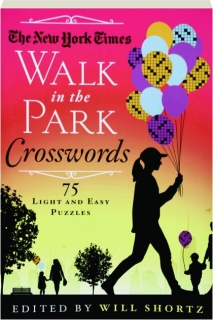 <I>THE NEW YORK TIMES</I> WALK IN THE PARK CROSSWORDS