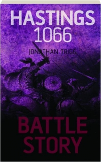 HASTINGS 1066: Battle Story