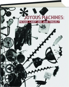 JOYOUS MACHINES: Michael Landy and Jean Tinguely