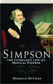 SIMPSON: The Turbulent Life of a Medical Pioneer