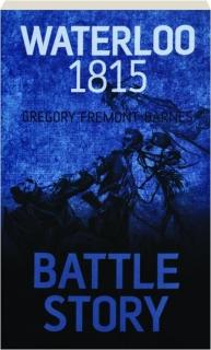 WATERLOO 1815: Battle Story