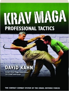 KRAV MAGA PROFESSIONAL TACTICS: The Contact Combat System of the Israel Defense Forces