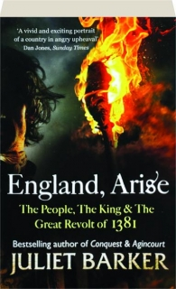 ENGLAND, ARISE: The People, the King & the Great Revolt of 1381