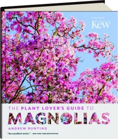 THE PLANT LOVER'S GUIDE TO MAGNOLIAS