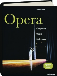OPERA, REVISED EDITION: Composers, Works, Performers