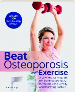 BEAT OSTEOPOROSIS WITH EXERCISE