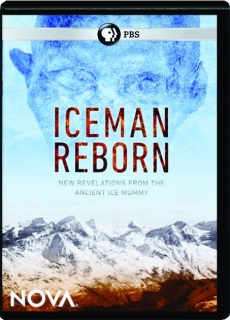 ICEMAN REBORN: New Revelations from the Ancient Ice Mummy
