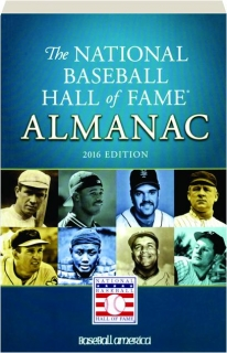 THE NATIONAL BASEBALL HALL OF FAME ALMANAC 2016 EDITION