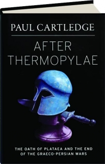 AFTER THERMOPYLAE: The Oath of Plataea and the End of the Graeco-Persian Wars