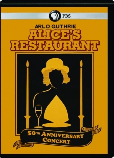 ALICE'S RESTAURANT: 50th Anniversary Concert