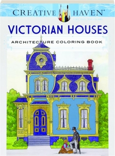 VICTORIAN HOUSES ARCHITECTURE COLORING BOOK