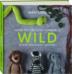 WILD: How to Crochet Animals