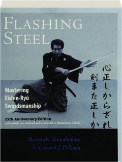 FLASHING STEEL, 25TH ANNIVERSARY EDITION: Mastering Eishin-Ryu Swordsmanship