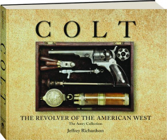 COLT: The Revolver of the American West