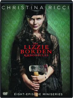 THE LIZZIE BORDEN CHRONICLES: Eight-Episode Miniseries