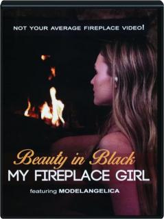MY FIREPLACE GIRL: Beauty in Black
