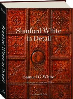 STANFORD WHITE IN DETAIL