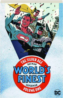 BATMAN & SUPERMAN IN WORLD'S FINEST, VOLUME ONE: The Silver Age