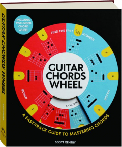 GUITAR CHORDS WHEEL: A Fast-Track Guide to Mastering Chords