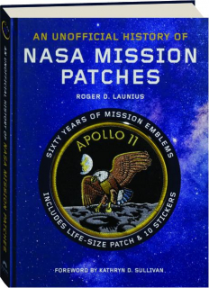 AN UNOFFICIAL HISTORY OF NASA MISSION PATCHES