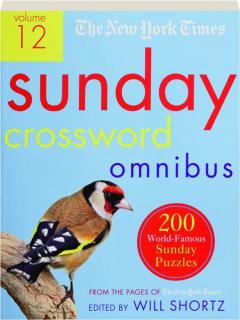 <I>THE NEW YORK TIMES</I> SUNDAY CROSSWORD OMNIBUS, VOLUME 12