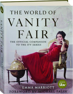 THE WORLD OF <I>VANITY FAIR:</I> The Official Companion to the ITV Series