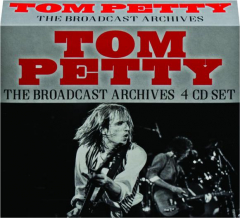 TOM PETTY: The Broadcast Archives