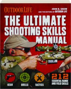 <I>OUTDOOR LIFE</I> THE ULTIMATE SHOOTING SKILLS MANUAL