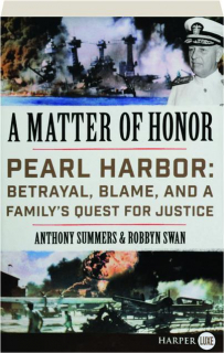 A MATTER OF HONOR: Pearl Harbor--Betrayal, Blame, and a Family's Quest for Justice