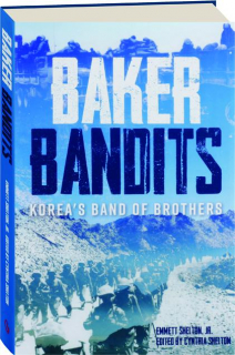 BAKER BANDITS: Korea's Band of Brothers