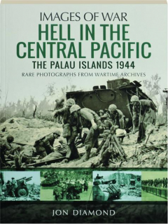 HELL IN THE CENTRAL PACIFIC: The Palau Islands 1944