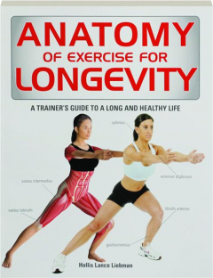 ANATOMY OF EXERCISE FOR LONGEVITY