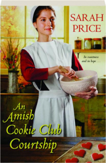 AN AMISH COOKIE CLUB COURTSHIP