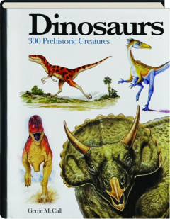DINOSAURS: 300 Prehistoric Creatures