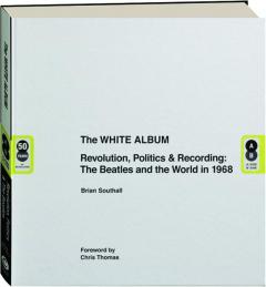 THE WHITE ALBUM: Revolution, Politics & Recording