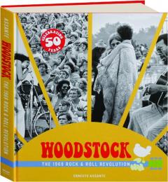 WOODSTOCK: The 1969 Rock & Roll Revolution