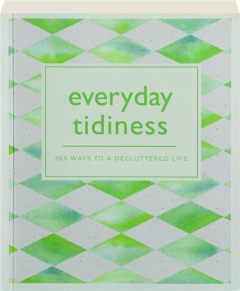 EVERYDAY TIDINESS: 365 Ways to a Decluttered Life