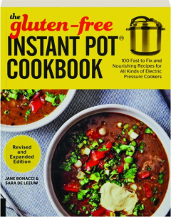 THE GLUTEN-FREE INSTANT POT COOKBOOK, REVISED EDITION