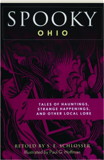 SPOOKY OHIO: Tales of Hauntings, Strange Happenings, and Other Local Lore