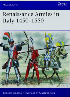 RENAISSANCE ARMIES IN ITALY 1450-1550: Men-at-Arms 536