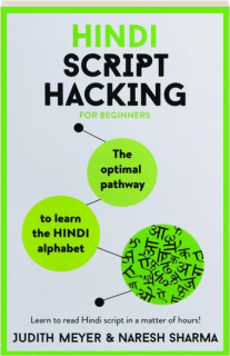 HINDI SCRIPT HACKING: The Optimal Pathway to Learn the Hindi Alphabet